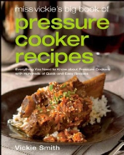 Miss Vickie&#39;s Big Book of Pressure Cooker Recipes (Paperback)