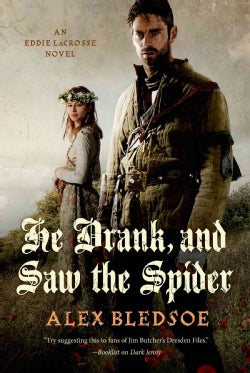 He Drank, and Saw the Spider: An Eddie Lacrosse Novel (Hardcover)