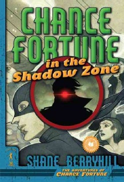 Chance Fortune in the Shadow Zone (Paperback)