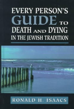 Every Person's Guide to Death and Dying in the Jewish Tradition (Hardcover)