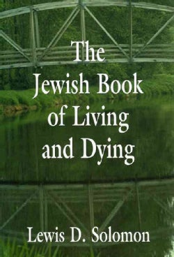 The Jewish Book of Living and Dying (Hardcover)
