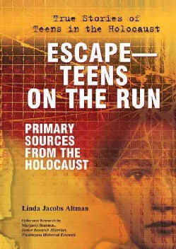 EscapeTeens on the Run: Primary Sources from the Holocaust (Hardcover)