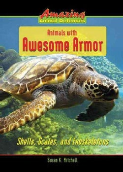 Animals With Awesome Armor: Shells, Scales, and Exoskeletons (Hardcover)