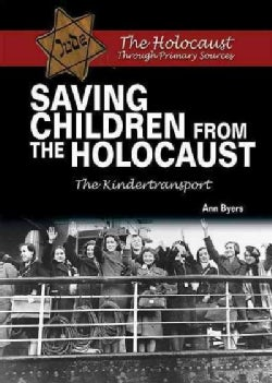 Saving Children from the Holocaust: The Kindertransport (Hardcover)