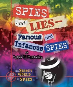 Spies and Lies: Famous and Infamous Spies (Hardcover)