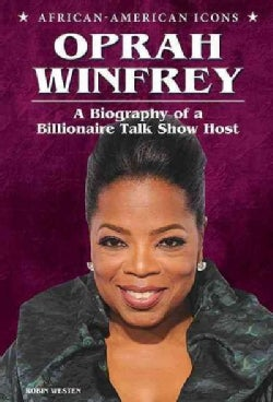 Oprah Winfrey: A Biography of a Billionaire Talk Show Host (Hardcover)