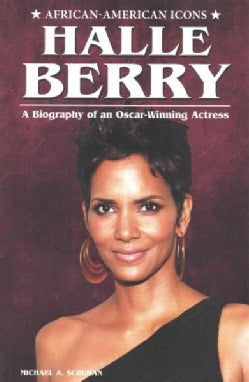 Halle Berry: A Biography of an Oscar-Winning Actress (Hardcover)