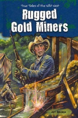 Rugged Gold Miners (Hardcover)
