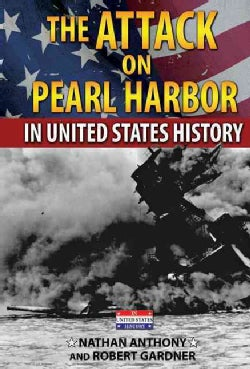 The Attack on Pearl Harbor in United States History (Hardcover)