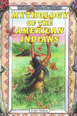 Mythology of the American Indians (Paperback)