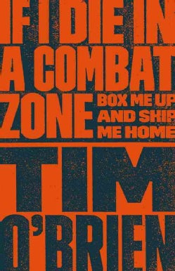 If I Die in a Combat Zone: Box Me Up and Ship Me Home (Paperback)
