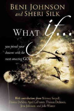 What If...: You Joined Your Dreams with the Most Amazing God (Paperback)