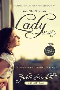 The New Lady in Waiting: Becoming God's Best While Waiting for Mr. Right (Paperback)