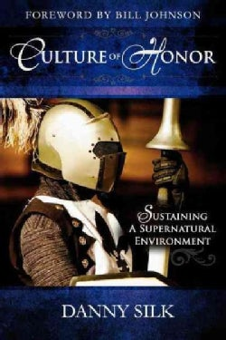 Culture of Honor: Sustaining a Supernatural Environment (Paperback)