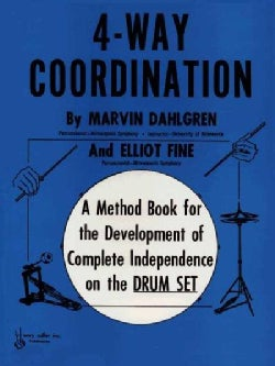 4-Way Coordination: A Method Book for the Development of Complete Independence on the Drum Set (Paperback)