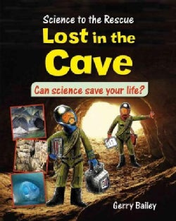 Lost in the Cave: Can Science Save Your Life? (Paperback)