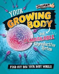 Your Growing Body and Remarkable Reproductive System (Hardcover)