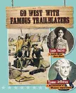 Go West With Famous Trailblazers (Hardcover)
