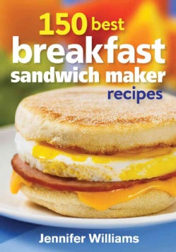 150 Best Breakfast Sandwich Maker Recipes (Paperback)