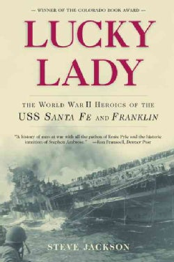 Lucky Lady: The World War II Heroics of the Uss Santa Fe and Franklin (Paperback)