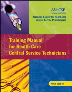 Training Manual for Health Care Central Service Technicians (Paperback)