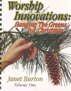 Worship Innovations: Hanging the Greens for Christmas (Paperback)
