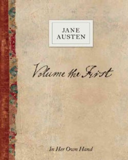 Volume the First by Jane Austen: In Her Own Hand (Hardcover)