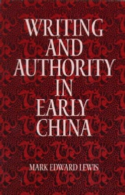 Writing and Authority in Early China (Paperback)