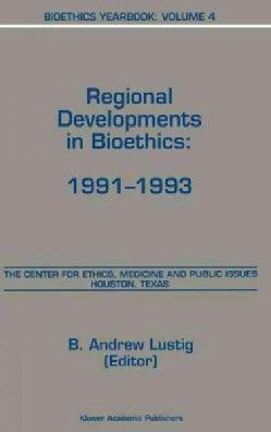Bioethics Yearbook: Regional Developments in Bioethics 1991-1993 (Hardcover)