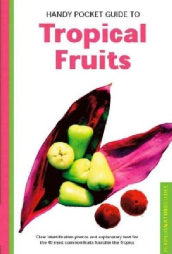 Handy Pocket Guide to Tropical Fruits (Paperback)
