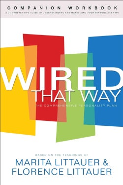 Wired That Way Companion: A Comprehensive Guide to Understanding and Maximizing Your Personality Type (Paperback)