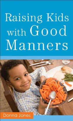 Raising Kids with Good Manners (Paperback)