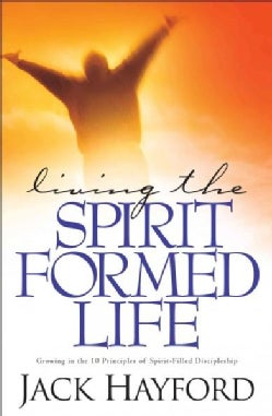 Living the Spirit-Formed Life (Paperback)