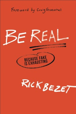 Be Real: Because Fake Is Exhausting (Hardcover)