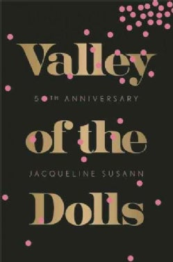 Valley of the Dolls: 50th Anniversary Edition (Paperback)