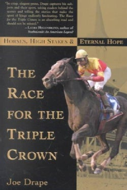 The Race for the Triple Crown: Horses, High Stakes, and Eternal Hope (Paperback)