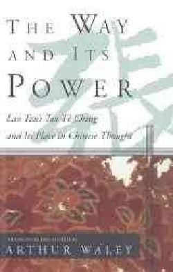 The Way and Its Power: Lao Tzu's Tao Te Ching and Its Place in Chinese Thought (Paperback)