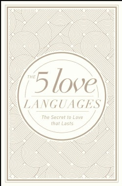 The 5 Love Languages: The Secret to Love That Lasts (Hardcover)