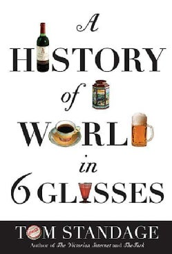 A History of the World in 6 Glasses (Paperback)