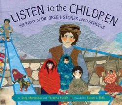 Listen to the Children: The Story of Dr. Greg and Stones into Schools (Hardcover)