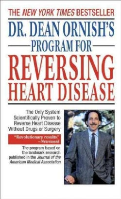 Dr. Dean Ornish's Program for Reversing Heart Disease: The Only System Scientifically Proven to Reverse Heart Dis... (Paperback)