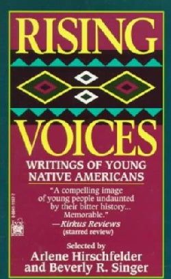 Rising Voices: Writings of Young Native Americans (Paperback)