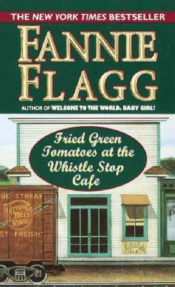 Fried Green Tomatoes at the Whistle Stop Cafe (Paperback)