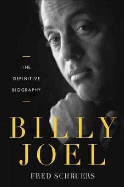 Billy Joel: The Definitive Biography (Hardcover)