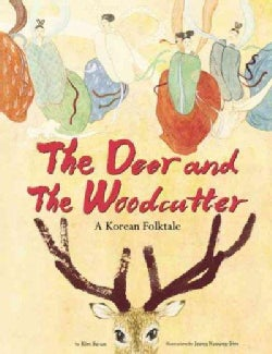 The Deer And The Woodcutter: A Korean Folktale (Hardcover)
