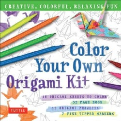 Color Your Own Origami: Creative, Colorful, Relaxing Fun - 7 Fine-tipped Markers, 12 Origami Projects, 48 Coloring Sheets, 32...