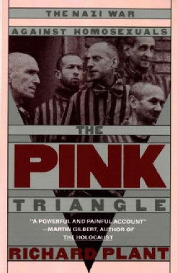 The Pink Triangle: The Nazi War Against Homosexuals (Paperback)