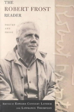 The Robert Frost Reader: Poetry and Prose (Paperback)