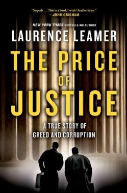 The Price of Justice: A True Story of Greed and Corruption (Hardcover)
