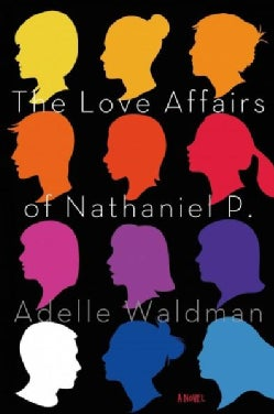 The Love Affairs of Nathaniel P. (Hardcover)